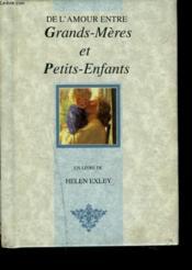 De L'Amour Entre Grands Meres Et Petits Enfants - Couverture - Format classique