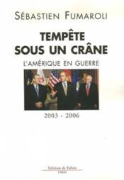 Tempête sous un crâne ; l'amérique en guerre, 2003-2006 - Couverture - Format classique