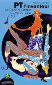 Pt l'inventeur - le grand cirque de la lune - Couverture - Format classique