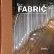 Vente livre :  Fine fabric delicate materials for architecture and interior design  - Chris Van Uffelen