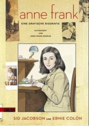 Vente livre :  Anne Frank ; biographie  - Sid Jacobson - Ernie Colon