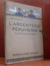 L'Argenterie péruvienne à l'époque coloniale. - Couverture - Format classique