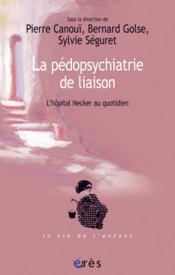 La pédopsychiatrie de liaison ; l'hôpital Necker au fil des jours - Couverture - Format classique