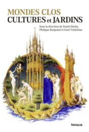 Mondes clos ; cultures et jardins - Couverture - Format classique