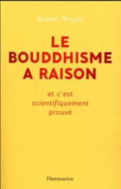 Vente livre :  Le bouddhisme a raison  - Robert Wright