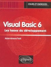 Visual Basic 6 Les Bases Du Developpement Cours Et Exercices - Intérieur - Format classique