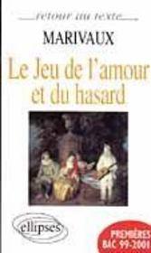 Marivaux Le Jeu De L'Amour Et Du Hasard Premieres Bac 1999-2001 Texte Integral - Intérieur - Format classique