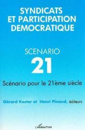 Syndicats et participation démocratique ; scénario 21 pour le 21ème siècle - Couverture - Format classique