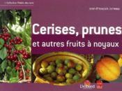 Cerises, prunes et autres fruits a noyaux - Couverture - Format classique
