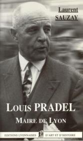 Louis Pradel ; maire de Lyon - Couverture - Format classique
