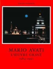 Mario Avati ; l'oeuvre gravé 1984-1990 - Couverture - Format classique