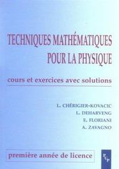 Techniques mathématiques pour la physique ; licence 1e année ; cours et exercices avec solutions - Intérieur - Format classique