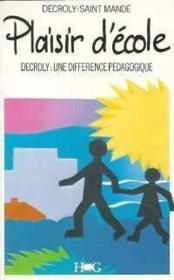 Plaisir D'Ecole : Decroly, Une Difference Pedagogique - Couverture - Format classique