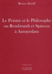 Le peintre et le philosophe ou Rembrandt et Spinoza à Amsterdam - Couverture - Format classique