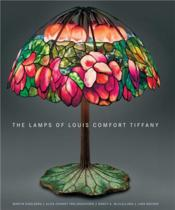 The Lamps Of Louis Comfort Tiffany /Anglais - Couverture - Format classique