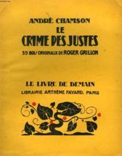 Le Crime Des Justes. 39 Bois Originaux De Roger Grillon. Le Livre De Demain N° 108. - Couverture - Format classique