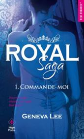 Royal saga T.1 ; commande-moi  - Geneva Lee