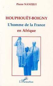 Houphouet Boigny, L'Homme De La France En Afrique - Intérieur - Format classique