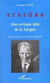 Ataturk ; Une Certaine Idee De La Turquie - Intérieur - Format classique