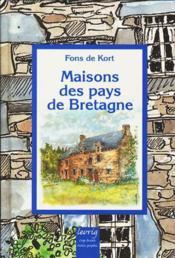 Maisons des pays de Bretagne ; architecture traditionnelle - Couverture - Format classique