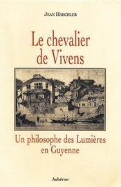 Le chevalier de vivens, un philosophe des lumières en guyenne - Intérieur - Format classique