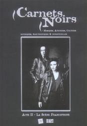 Carnets noirs ; acte 2 ; la scène francophone - Intérieur - Format classique