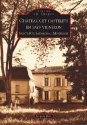 Châteaux et castelets en pays vigneron ; Sainte-Foy, Saussignac, Montravel - Couverture - Format classique
