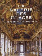 La galerie des glaces ; histoire et restauration - Couverture - Format classique