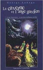 La caverne et l'ange gardien t.1 ; le lac persévérance : la neuvième intelligence révélée - Couverture - Format classique