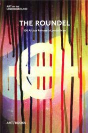 The Roundel - 100 Artists Remake A London Icon /Anglais - Couverture - Format classique