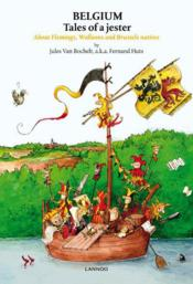Vente livre :  Belgium ; tales of a jester ; about Flemings, Walloons and Brussels natives  - Fernand Huts