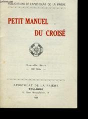 Petit Manuel Du Croise - Couverture - Format classique