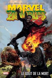 Marvel zombies T.2 ; le goût de la mort  - Kev Walker - Gred Land - Fred Van Lente - Sean Phillips - Robert Kirkman - Mark Millar