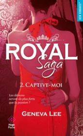 Vente livre :  Royal saga T.2 ; captive-moi  - Geneva Lee
