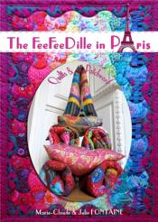 Vente livre :  The feefeedille in Paris ; quilts and patchwork  - Fontaine J - Marie-Claude Fontaine - Julie Fontaine