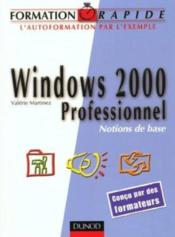 Vente  Formation Rapide Windows ; Edition 2000 ; Professionel ; Notions Base  - Valerie Martinez - Jean-Francois Sehan