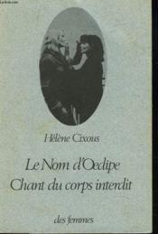 Le Nom D'Oedipe ; Chant Du Corps Interdit - Couverture - Format classique