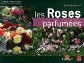 Les roses parfumees - Couverture - Format classique