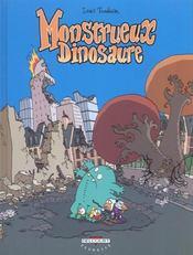 Monstrueux... t.4 ; monstrueux dinosaure - 4ème de couverture - Format classique