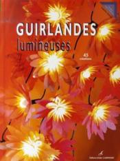 Guirlandes lumineuses ; 70 créations - Couverture - Format classique