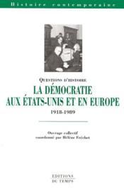 La démocratie aux Etats-unis et en Europe 1918-1989 - Couverture - Format classique