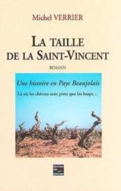 La Taille De La Saint-Vincent - Couverture - Format classique