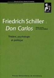 Friedrich Schiller, Don Carlos ; théâtre, psychologie et politique - Couverture - Format classique