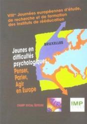 Jeunes en difficultes psychologiques ; penser, parler, agir en europe - Couverture - Format classique