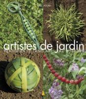 Artistes de nature ; pratiquer le land art au fil des saisons - Couverture - Format classique