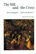 THE MILL AND THE CROSS. Peter Bruegel's Way to Calvary - Couverture - Format classique