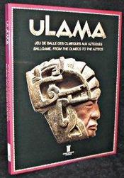 Ulama, Jeu De Balle Des Olmeques Aux Azteques - Intérieur - Format classique
