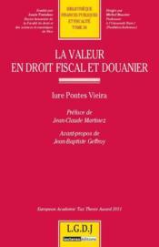 La valeur en droit fiscal et douanier - Couverture - Format classique