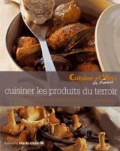Cuisiner les produits du terroir - Couverture - Format classique