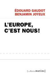 L'Europe, c'est nous ! - Couverture - Format classique
